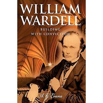 William Wardell - Building with Conviction by A.E. Evans - 97808524476