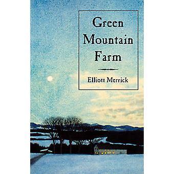 Green Mountain Farm-kehittäjä: Elliott Merrick - 9780881504354 Book