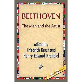 Beethoven - The Man and the Artist by Friedrich Kerst - 9781421849928