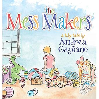 The Mess Makers by Andrea Gagliano - 9781641116572 Book