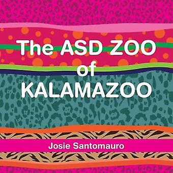 Josie Santomauron Kalamazoon ASD-eläintarha - 9781937473983 Kirja
