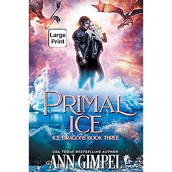 Primal Ice - Paranormal Fantasy by Ann Gimpel - 9781948871617 Book