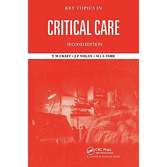 Viktiga ämnen i Critical Care Second Edition av T.M. CraftM. J. A. ParrJerry P. Nolan