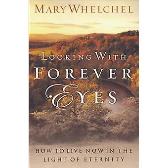 Looking with Forever Eyes by Preface by Mary Whelchel