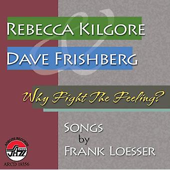 Dave Frishberg & Rebecca Kilgore - Why Fight the Feeling? [CD] USA import