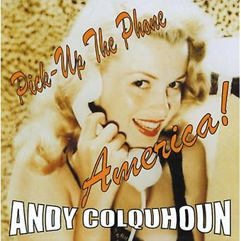 Andy Colquhoun - importation USA Pick Up the Phone America [CD]