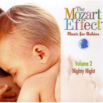 Mozart Effect-Music for Babies - The Mozart Effect - Music for Babies, Vol. 2: Nighty Night [CD] USA import