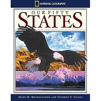 Our Fifty States by Mark H Bockenhauer - Stephen F Cunha - Jimmy Cart