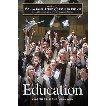 Den nye Encyclopedia of Southern kultur - v. 17 - uddannelse (1. ny e