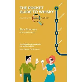 The Pocket Guide to Whisky by Blair Bowman - Nikki Welch - 9781780274