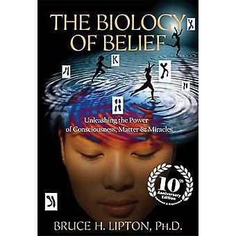 De biologie van Belief - het ontketenen van de macht van bewustzijn - zaak