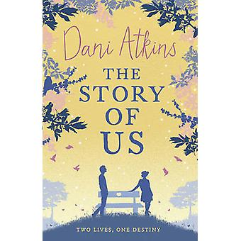 The Story of Us by Dani Atkins - 9781781857144 Book