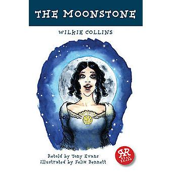 The Moonstone by Wilkie Collins - Tony Evans - Felix Bennet - 9781906