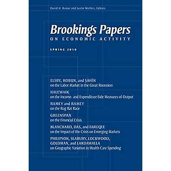 Brookings Papers on Economic Activity - Frühjahr 2010 von David H. Romer