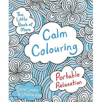 The Little Book of More Calm Colouring - Portable Relaxation (Main Mar