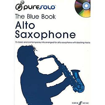 Pure Solo: The Blue Book: Alto Saxophone/CD (Pure Solo Book & CD)