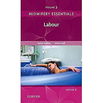 Verloskunde Essentials: Arbeid: Volume 3