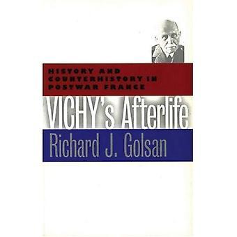 Vichy Afterlife: historia och Counterhistory i efterkrigstidens Frankrike