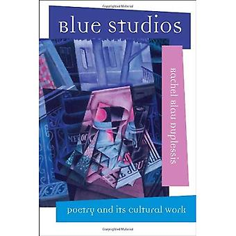 Blue Studios: Poetry and Its Cultural Work (Modern and Contemporary Poetics (Paperback))