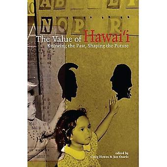 Värdet av Hawaii: att veta tidigare, forma framtiden (en biografi monografi) (biografi monografier)
