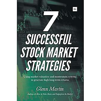 7 Successful Stock Market Strategies: Using Market Valuation and Momentum Systems to Generate High Long-Term Returns