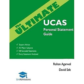 The Ultimate UCAS Personal Statement Guide: 100 Successful Statements, Expert Advice, Every Statement Analysed...
