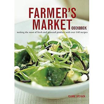 Farmer's markt kookboek: een optimaal gebruik van dagverse en seizoensgebonden producten met meer dan 140 recepten