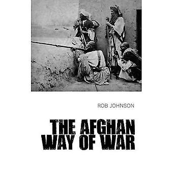Afghan Way of War: Culture et pragmatisme: une histoire critique