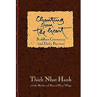 Chanting from the Heart: Buddhist Ceremonies, Verses, and Daily Practices from Plum V