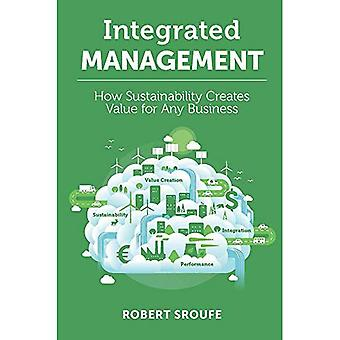 Integrated Management: How Sustainability Creates Value� for Any Business
