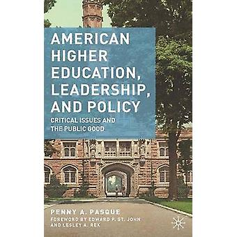 American Higher Education - Leadership - and Policy - Critical Issues