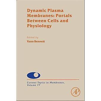 Dynamische Plasmamembranen Portale zwischen Zellen und Physiologie von Bennett & Vann