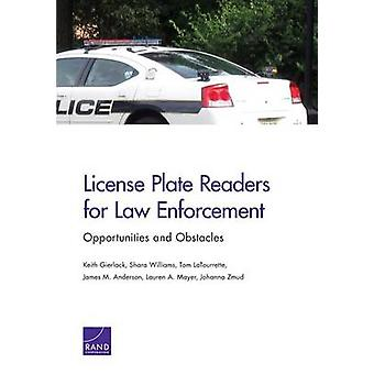 License Plate Readers for Law Enforement Opportunities and Obstacles by Gierlack & Keith