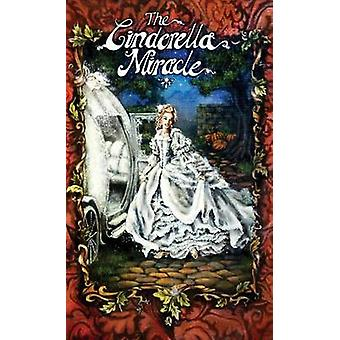 The Cinderella Miracle by Cary & Leonard