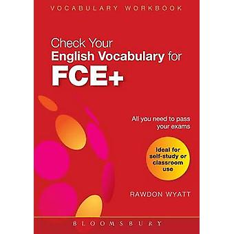 Check Your English Vocabulary for FCE by Wyatt & Rawdon
