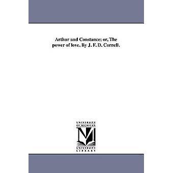 Arthur und Bodensee oder die Macht der Liebe. Von J. F. D. Cornell. von Cornell & J. D. F.