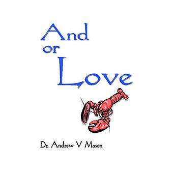 Und oder Love von Mason & Andrew V.