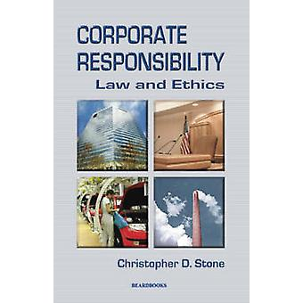 Corporate Responsibility Law and Ethics by Stone & Christopher D.