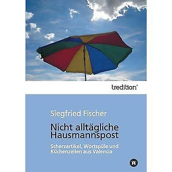 Nicht Alltagliche Hausmannspost door Fischer & Siegfried