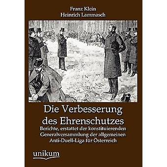 Die Verbesserung des Ehrenschutzes by Klein & Franz