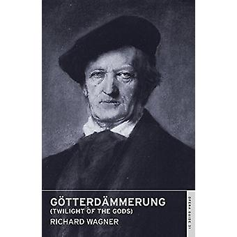 Goetterdammerung (Twilight of the Gods) by Richard Wagner - 978071454