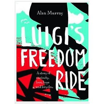 Luigi's Freedom Ride by Alan Murray - 9780732298920 Book