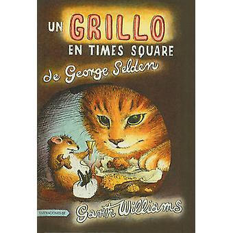 Un Grillo en Times Square by George Selden - Garth Williams - Robin L