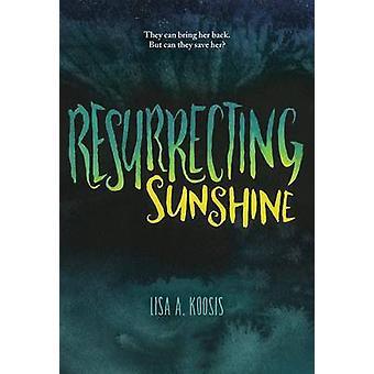 Resurrecting Sunshine by Lisa A Koosis - 9780807569443 Book