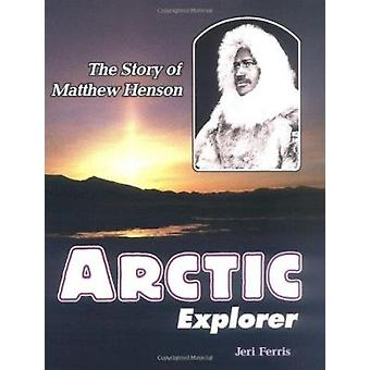Arctic Explorer - The Story of Matthew Henson by Jeri Chase Ferris - 9