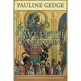 The Twelfth Transforming by Pauline Gedge - 9780912777290 Book