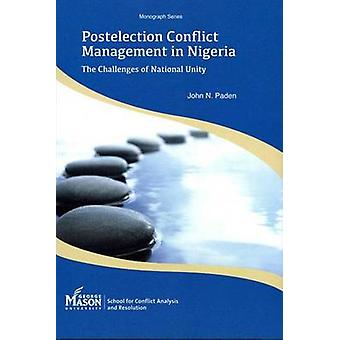 Postelection Conflict Management in Nigeria - The Challenges of Nation