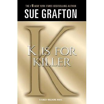 K Is for Killer by Sue Grafton - 9781250035837 Book