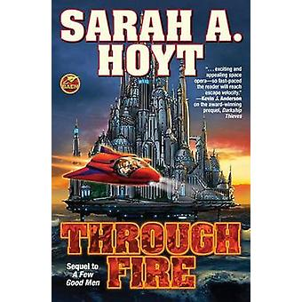 Through Fire by Sarah A Hoyt - 9781481482455 Book