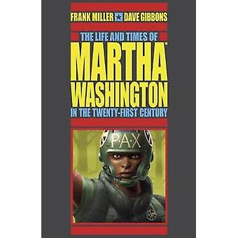 Life And Times Of Martha Washington In The Twenty-first Century - The